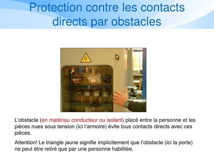 Protection contre les contacts directs par obstacles