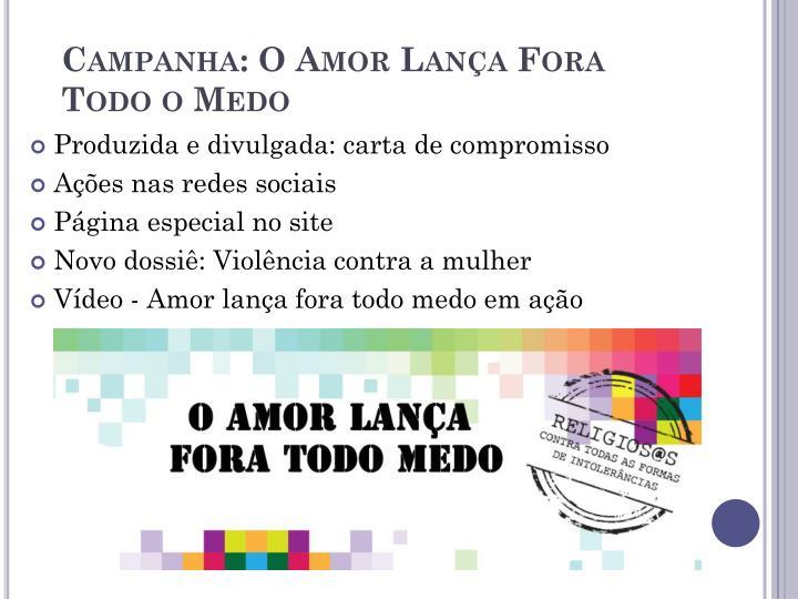 Campanha: O Amor Lança Fora Todo o Medo
