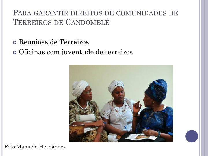 Para garantir direitos de comunidades de Terreiros de Candomblé