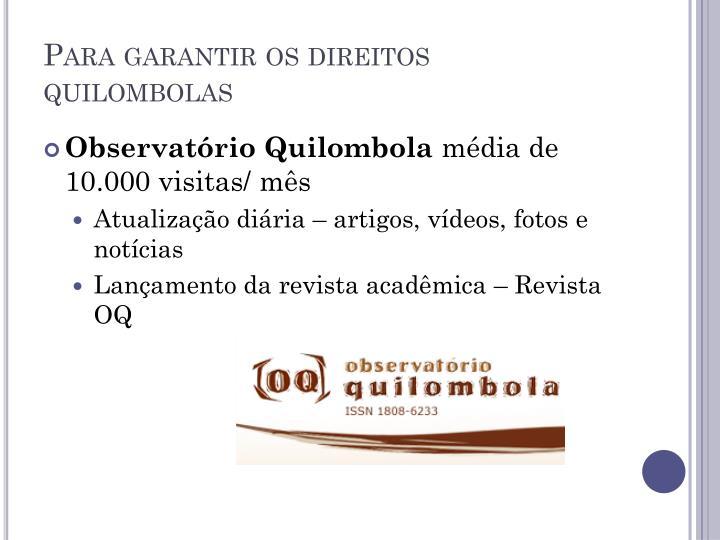 Para garantir os direitos quilombolas