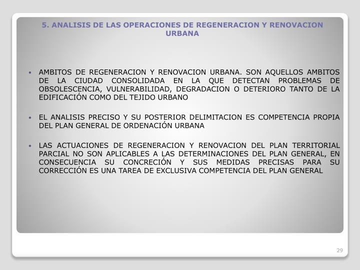 AMBITOS DE REGENERACION Y RENOVACION URBANA. SON AQUELLOS AMBITOS DE LA CIUDAD CONSOLIDADA EN LA QUE DETECTAN PROBLEMAS DE OBSOLESCENCIA, VULNERABILIDAD, DEGRADACION O DETERIORO TANTO DE LA EDIFICACIN COMO DEL TEJIDO URBANO