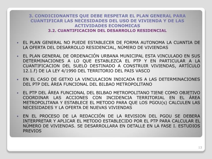 EL PLAN GENERAL NO PUEDE ESTABLECER DE FORMA AUTONOMA LA CUANTIA DE LA OFERTA DEL DESARROLLO RESIDENCIAL, NMERO DE VIVIENDAS