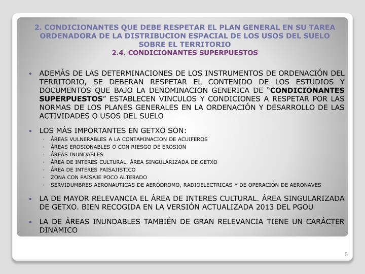 ADEMS DE LAS DETERMINACIONES DE LOS INSTRUMENTOS DE ORDENACIN DEL TERRITORIO, SE DEBERAN RESPETAR EL CONTENIDO DE LOS ESTUDIOS Y DOCUMENTOS QUE BAJO LA DENOMINACION GENERICA DE