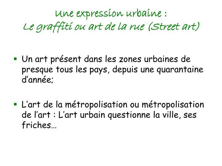 Une expression urbaine :