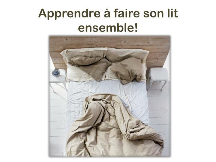 Apprendre à faire son lit ensemble!