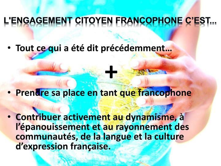 L'engagement CITOYEN FRANCOPHONE C'EST...