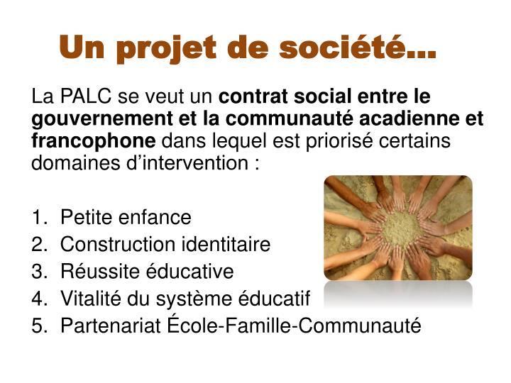 Un projet de société…