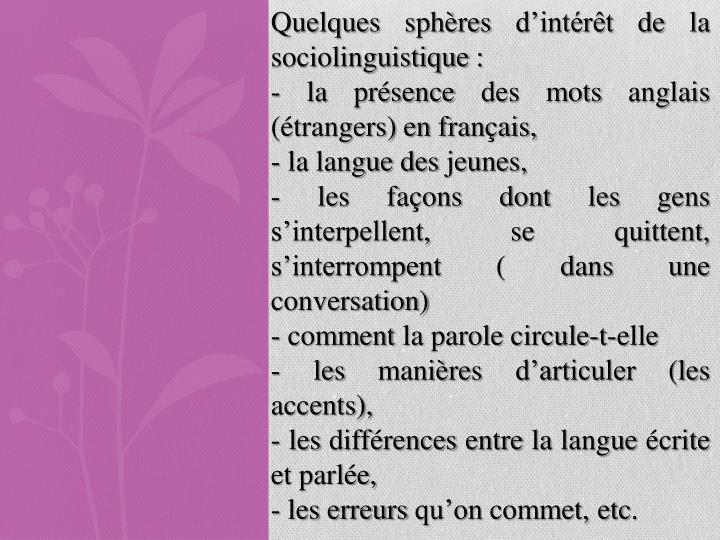 Quelques sphères d'intérêt de la sociolinguistique :