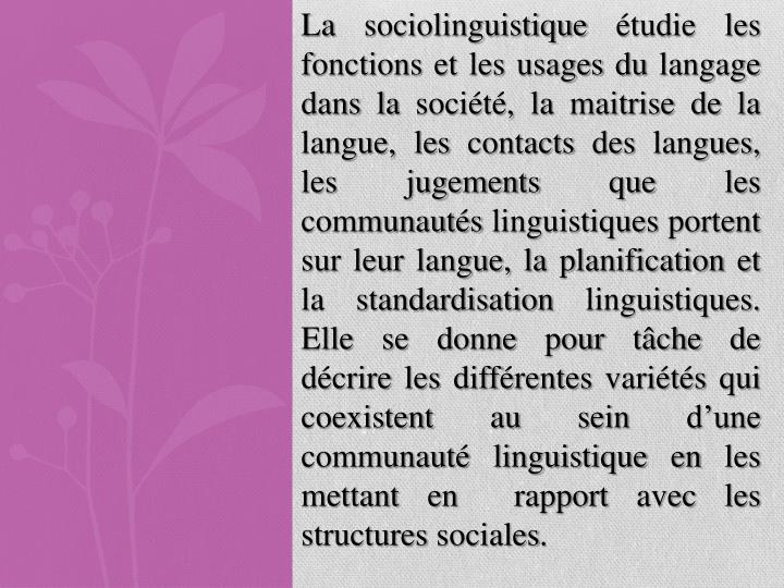La sociolinguistique étudie les fonctions et les usages du langage dans