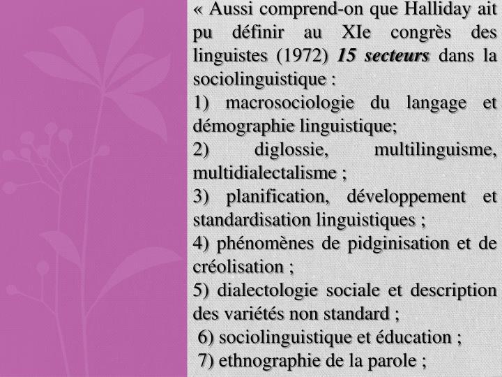 « Aussi comprend-on que Halliday ait pu définir au XIe congrès des linguistes (1972)