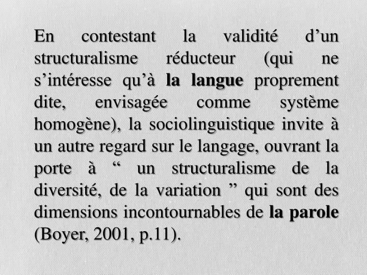En contestant la validité d'un structuralisme réducteur (qui ne s'intéresse qu'à