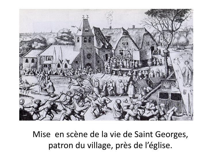 Mise  en scène de la vie de Saint Georges, patron du village, près de l'église.