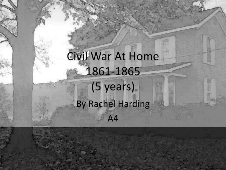 civil war at home 1861 1865 5 years