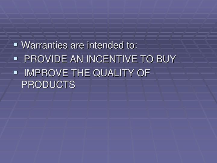 Warranties are intended to: