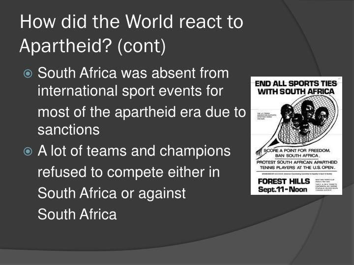 How did the World react to Apartheid? (cont)