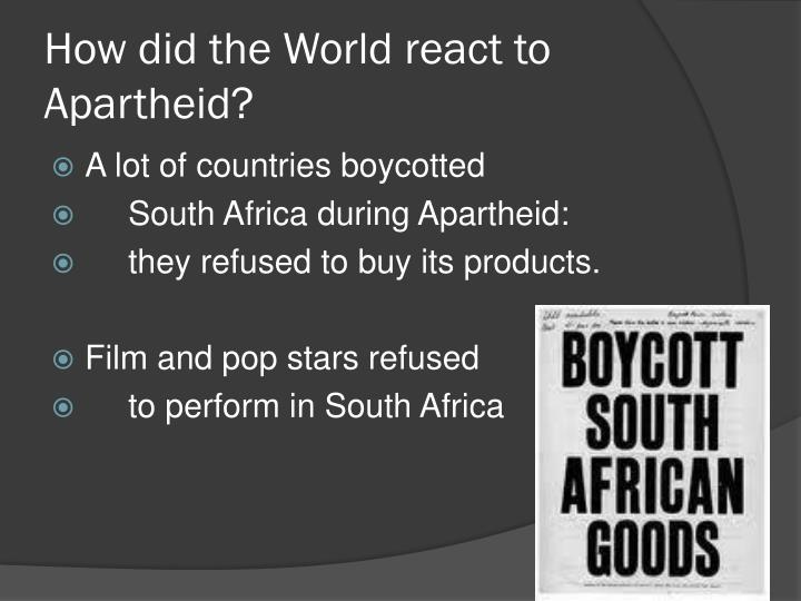 How did the World react to Apartheid?
