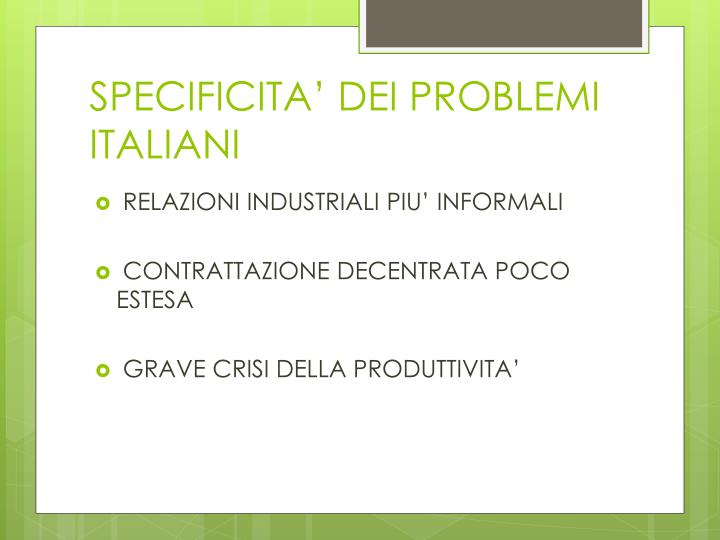 SPECIFICITA' DEI PROBLEMI ITALIANI
