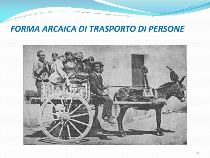 FORMA ARCAICA DI TRASPORTO DI PERSONE