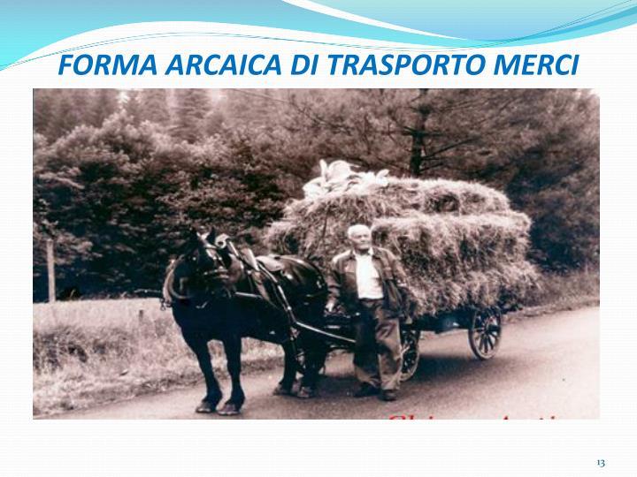 FORMA ARCAICA DI TRASPORTO MERCI