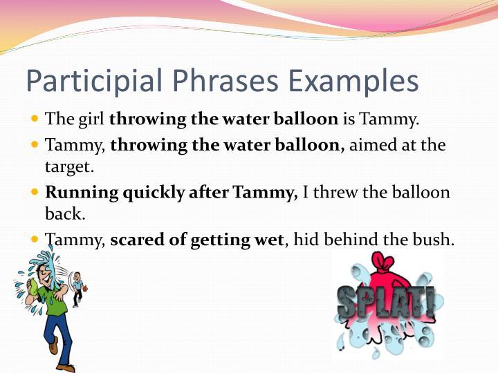 Participial Phrases Examples