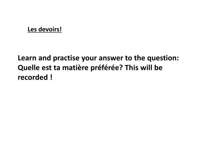 Les devoirs!