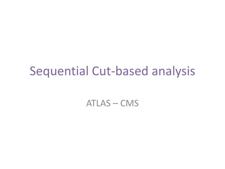 Sequential Cut-based analysis