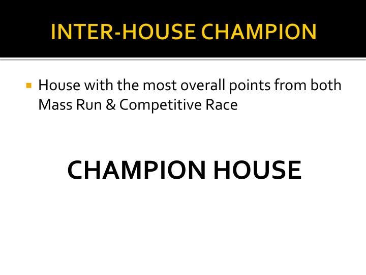 INTER-HOUSE CHAMPION