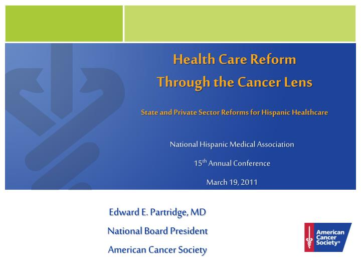 Health care reform through the cancer lens state and private sector reforms for hispanic healthcare