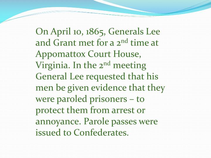 On April 10, 1865, Generals Lee and Grant met for a 2