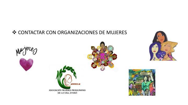 CONTACTAR CON ORGANIZACIONES DE MUJERES