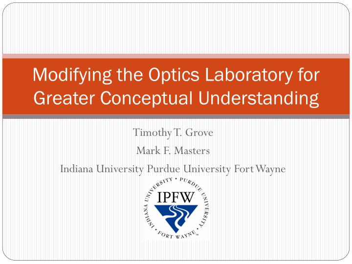 Modifying the Optics Laboratory for Greater Conceptual Understanding