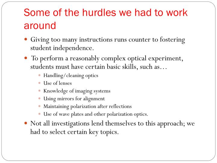 Some of the hurdles we had to work around