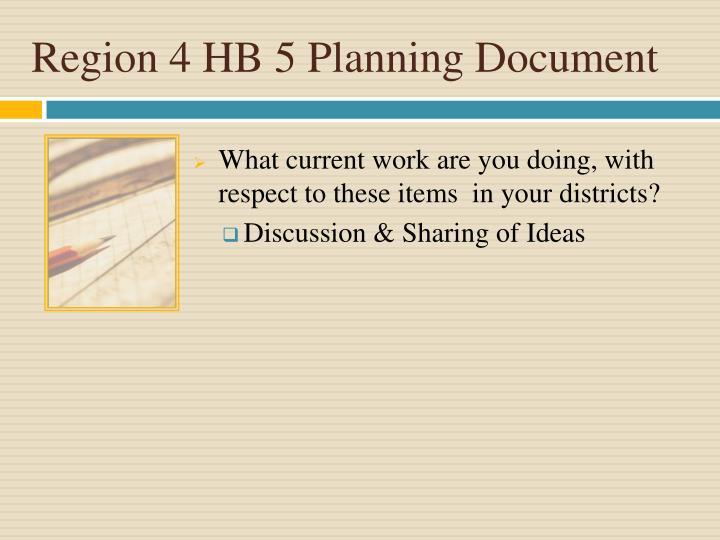 Region 4 HB 5 Planning Document