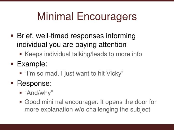 Minimal Encouragers