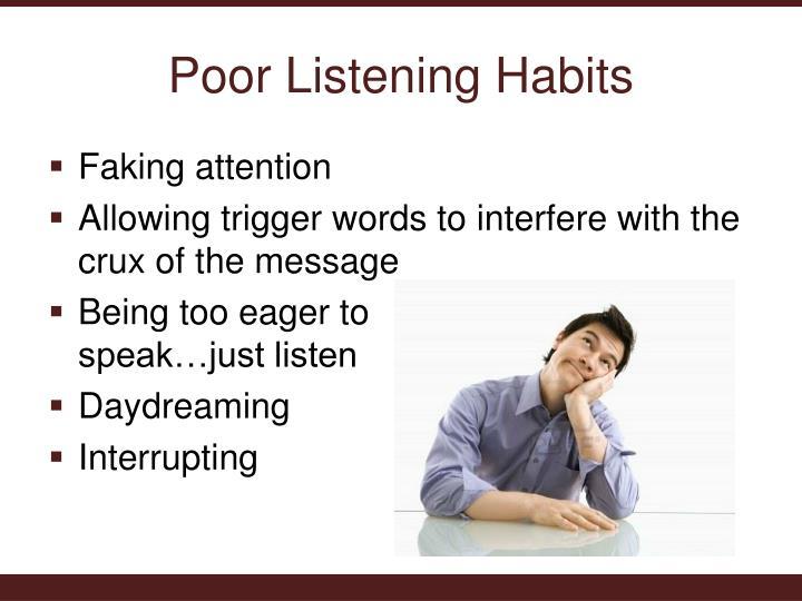 Poor Listening Habits