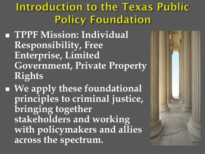 Introduction to the Texas Public Policy Foundation