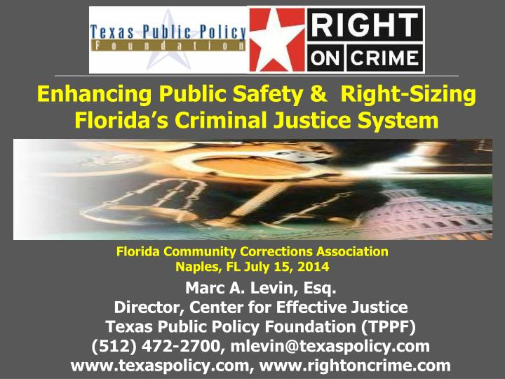 Enhancing Public Safety &  Right-Sizing Florida's Criminal Justice System