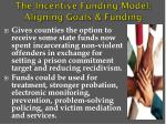 the incentive funding model aligning goals funding