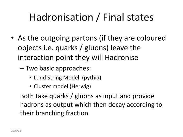Hadronisation
