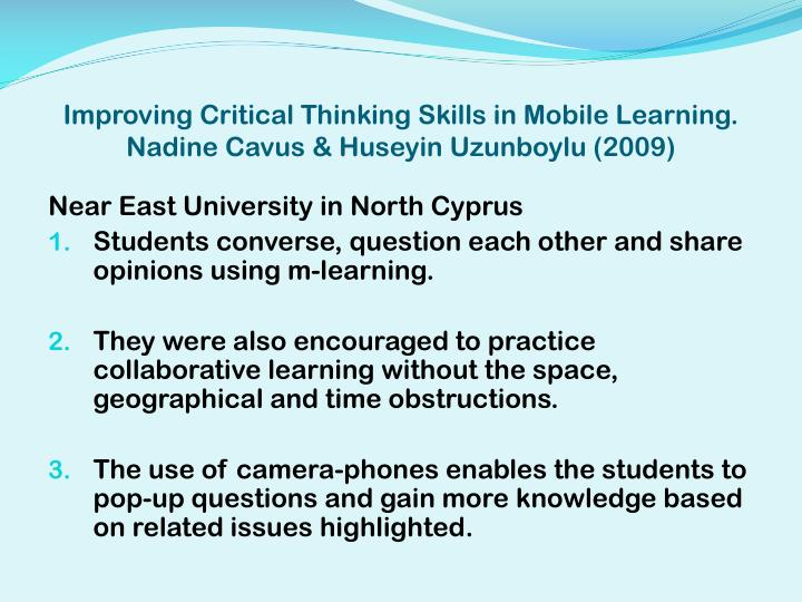 Improving Critical Thinking Skills in Mobile Learning.