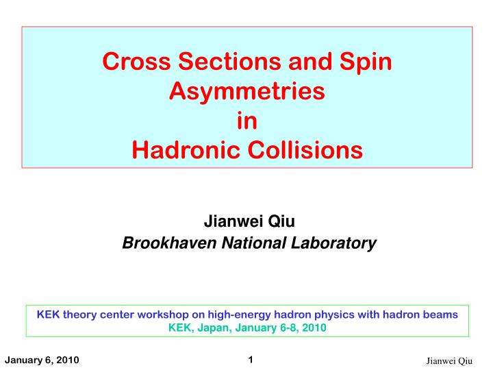 Cross Sections and Spin Asymmetries