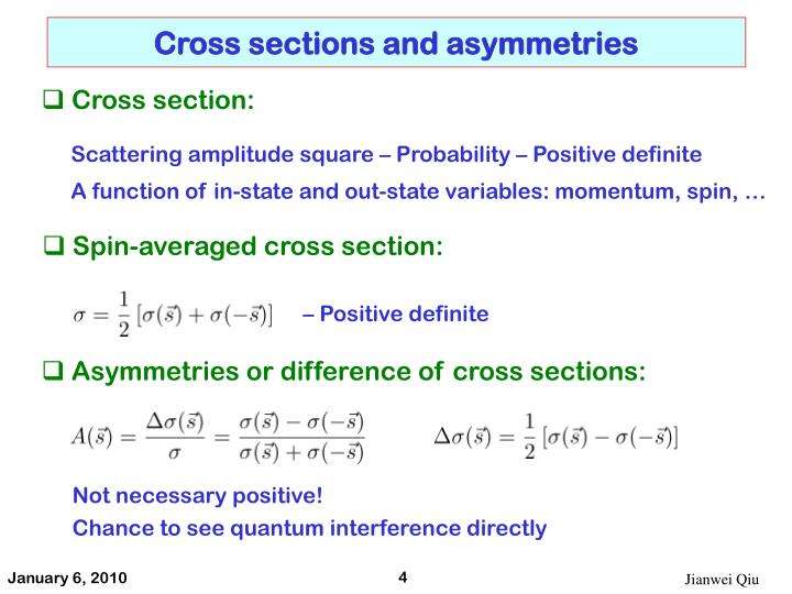 Cross sections and asymmetries