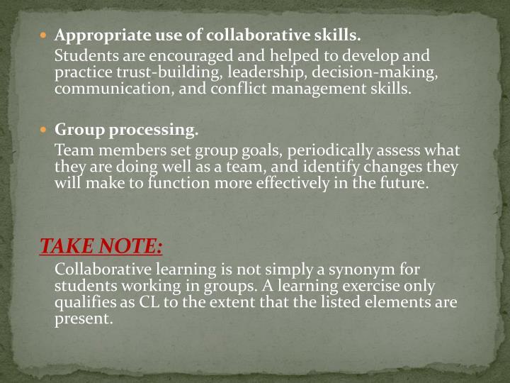 Appropriate use of collaborative skills.