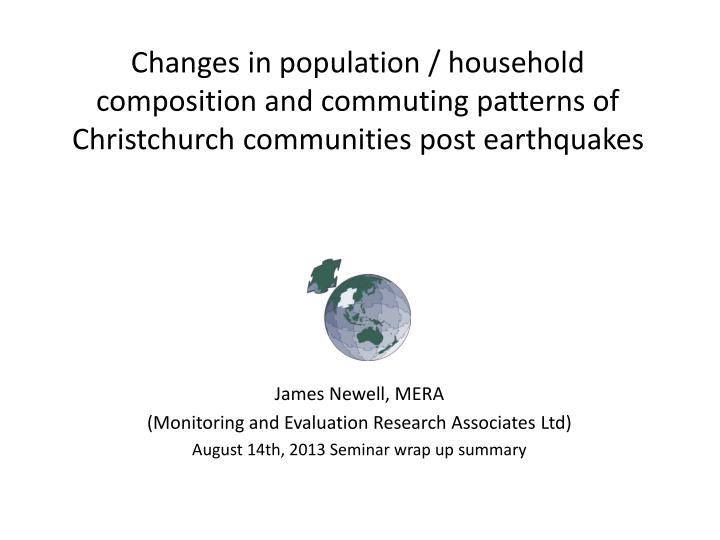 Changes in population / household composition and commuting patterns of Christchurch communities post earthquakes