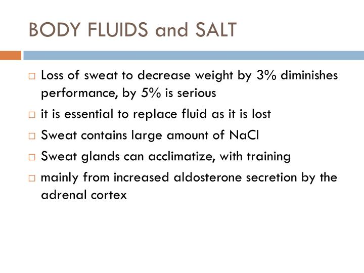 BODY FLUIDS and SALT
