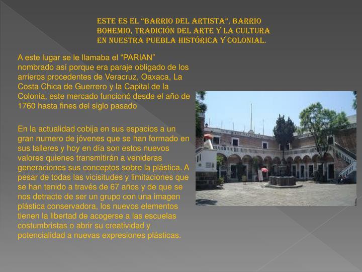 """Este es el """"Barrio del Artista"""", Barrio Bohemio, tradición del arte y la cultura en nuestra Puebla Histórica y Colonial."""