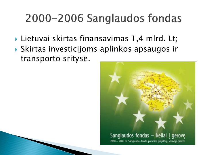 2000-2006 Sanglaudos fondas