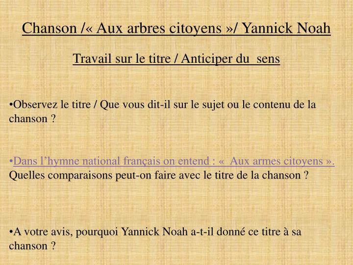 Chanson /«Aux arbres citoyens»/ Yannick Noah