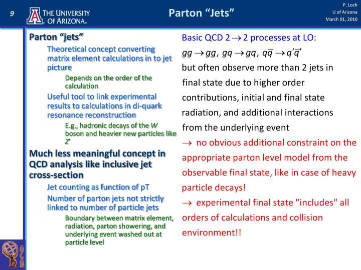 "Parton ""Jets"""