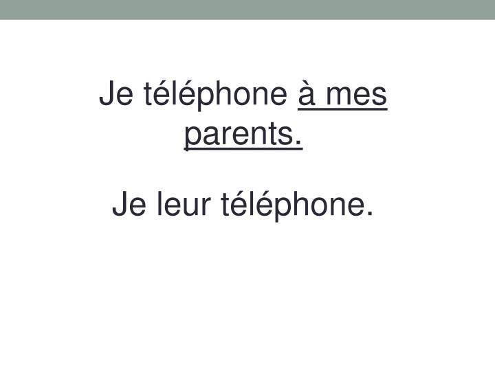 Je téléphone